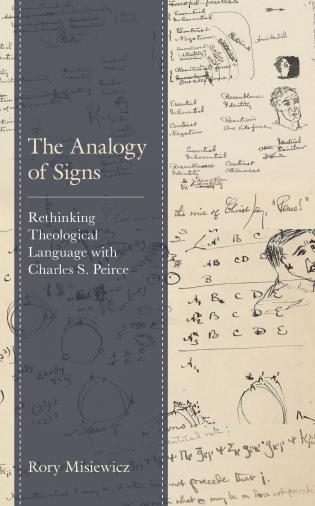 Cover image for the book The Analogy of Signs: Rethinking Theological Language with Charles S. Peirce