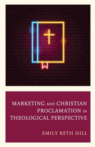 Cover image for the book Marketing and Christian Proclamation in Theological Perspective