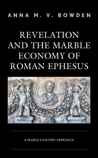 Cover image for the book Revelation and the Marble Economy of Roman Ephesus: A People's History Approach