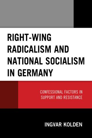 Cover image for the book Right-Wing Radicalism and National Socialism in Germany: Confessional Factors in Support and Resistance