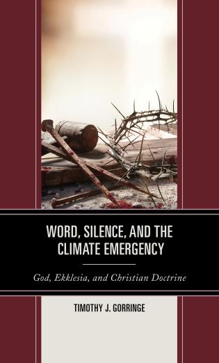 Cover image for the book Word, Silence, and the Climate Emergency: God, Ekklesia, and Christian Doctrine
