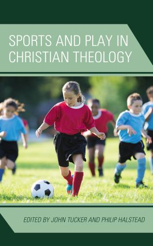 Cover image for the book Sports and Play in Christian Theology