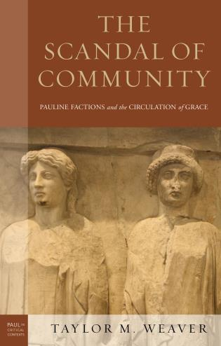 Cover image for the book The Scandal of Community: Pauline Factions and the Circulation of Grace