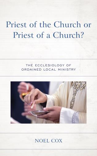 Cover image for the book Priest of the Church or Priest of a Church?: The Ecclesiology of Ordained Local Ministry
