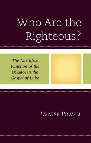 Cover image for the book Who Are the Righteous?: The Narrative Function of the Dikaioi in the Gospel of Luke