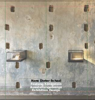 Hans Dieter Schaal. Festung Königstein. Ausstellungsdesign/ Exhibition Design