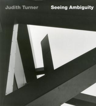 Judith Turner: Seeing Ambiguity