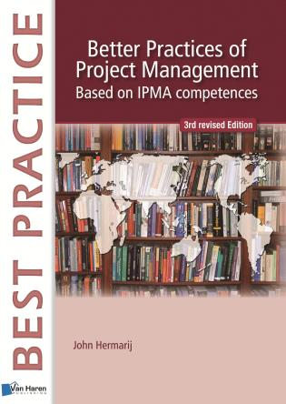 Cover image for the book Better Practices Of Project Management Based On IPMA Competences, Third Edition