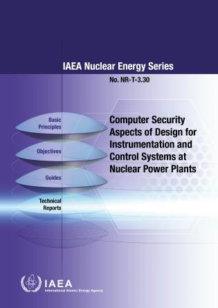 Cover image for the book Computer Security Aspects of Design for Instrumentation and Control Systems at Nuclear Power Plants: IAEA Nuclear Energy Series No. NR-T-3.30