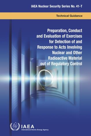 Cover image for the book Preparation, Conduct and Evaluation of Exercises for Detection of and Response to Acts Involving Nuclear and Other Radioactive Material out of Regulatory Control