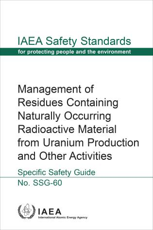 Cover image for the book Management of Residues Containing Naturally Occurring Radioactive Material from Uranium Production and Other Activities: IAEA Safety Standards Series No. SSG-60