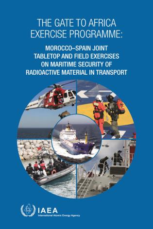 Cover image for the book The Gate to Africa Exercise Programme: Morocco-Spain Joint Tabletop and Field Exercises on Maritime Security of Radioactive Material in Transport