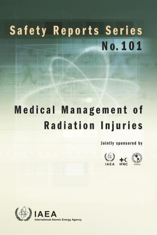 Cover image for the book Medical Management of Radiation Injuries: Safety Reports Series No. 101