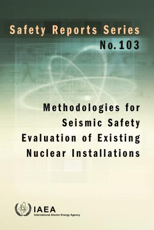 Cover image for the book Methodologies for Seismic Safety Evaluation of Existing Nuclear Installations