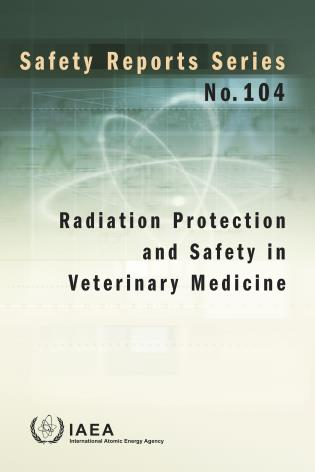 Cover image for the book Radiation Protection and Safety in Veterinary Medicine: Safety Reports Series No. 104