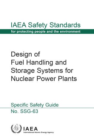 Cover image for the book Design of Fuel Handling and Storage Systems for Nuclear Power Plants: IAEA Safety Standards Series No. SSG-63