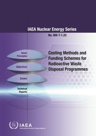 Cover image for the book Costing Methods and Funding Schemes for Radioactive Waste Disposal Programmes