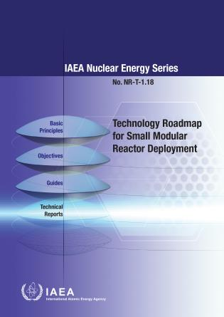Cover image for the book Technology Roadmap for Small Modular Reactor Deployment: IAEA Nuclear Energy Series NR-T-1.18