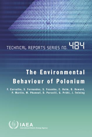 Cover image for the book The Environmental Behaviour of Polonium: Technical Reports Series No. 484