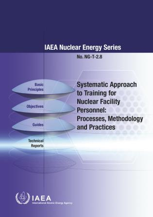 Cover image for the book Systematic Approach to Training for Nuclear Facility Personnel: Processes, Methodology and Practices