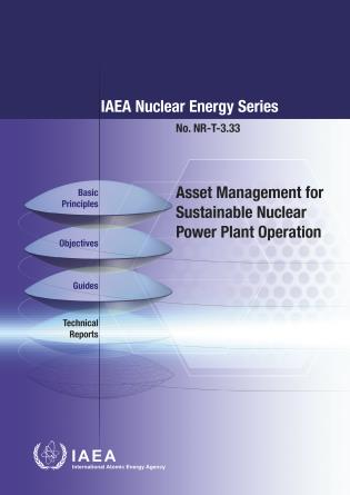 Cover image for the book Asset Management for Sustainable Nuclear Power Plant Operation: IAEA Nuclear Energy Series No. NR-T-3.33