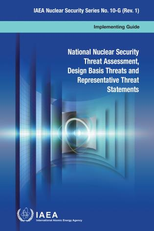 Cover image for the book National Nuclear Security Threat Assessment, Design Basis Threats and Representative Threat Statements: IAEA Nuclear Security Series No. 10-G (Rev. 1)