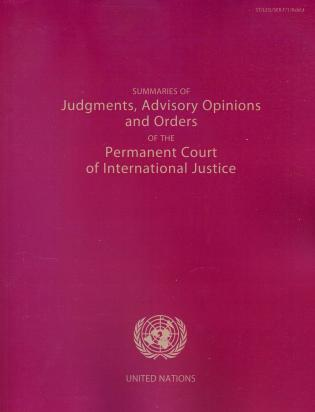 Cover image for the book Summaries of Judgments, Advisory Opinions and Orders of the International Court of Justice