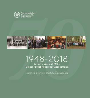 Cover image for the book 1948-2018 Seventy Years of FAO's Global Forest Resources Assessment: Historical Overview and Future Prospects