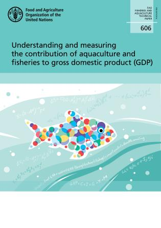 Cover image for the book Understanding and Measuring the Contribution of Aquaculture and Fisheries to Gross Domestic Product (GDP)