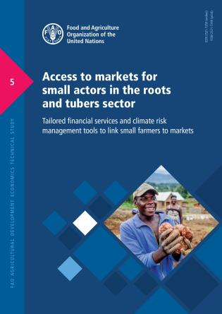 Cover image for the book Access to Markets for Small Actors in the Roots and Tubers Sector: Tailored Financial Services and Climate Risk Management Tools to Link Small Farmers to Markets