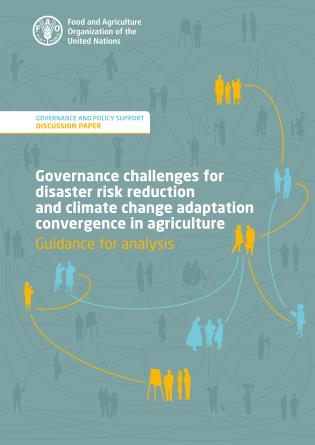 Cover image for the book Governance Challenges for Disaster Risk Reduction and Climate Change Adaptation Convergence in Agriculture: Guidance for Analysis