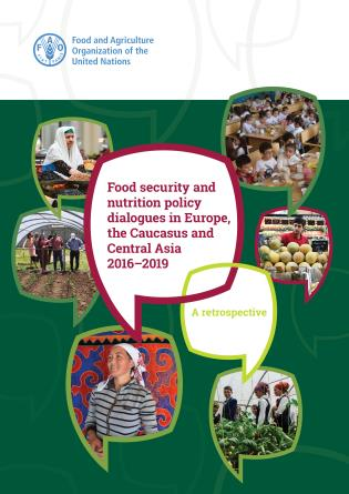 Cover image for the book Food Security and Nutrition Policy Dialogues in Europe, the Caucasus and Central Asia 2016-2019: A Retrospective