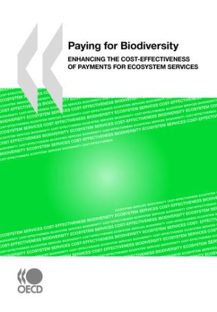 Cover image for the book Paying For Biodiversity: Enhancing The Cost-Effectiveness Of Payments For Ecosystem Services