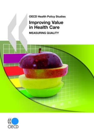 Cover image for the book Improving Value In Health Care Measuring Quality: OECD Health Policy Studies