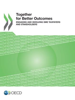 Cover image for the book Together For Better Outcomes: Engaging And Involving Sme Taxpayers And Stakeholders