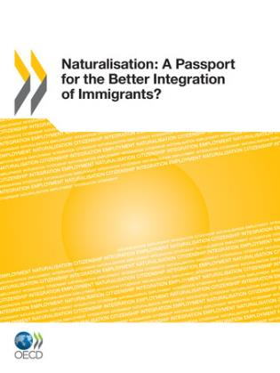 Cover image for the book Naturalisation: A Passport For The Better Integration Of Immigrants?