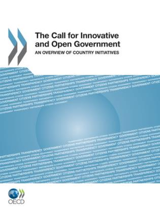 Cover image for the book The Call For Innovative And Open Government: An Overview Of Country Initiatives