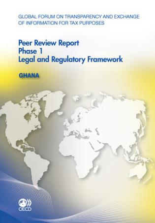 Cover image for the book Global Forum On Transparency And Exchange Of Information For Tax Purposes Peer Reviews: Ghana 2011 Phase 1: Legal And Regulatory Framework