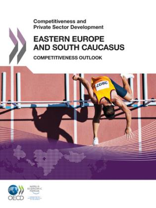 Cover image for the book Competitiveness And Private Sector Development: Eastern Europe And South Caucasus 2011 Competitiveness Outlook