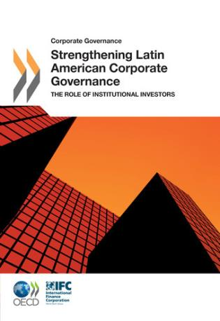 Cover image for the book Corporate Governance Strengthening Latin American Corporate Governance: The Role Of Institutional Investors