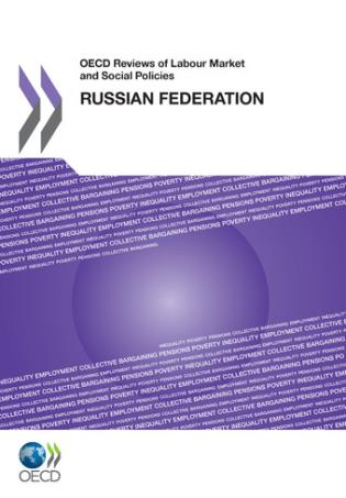 Cover image for the book OECD Reviews Of Labour Market And Social Policies: Russian Federation 2011