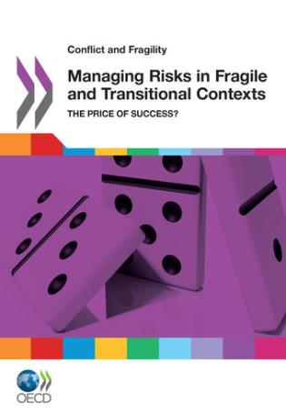 Cover image for the book Conflict And Fragility: Managing Risks In Fragile And Transitional Contexts The Price Of Success?