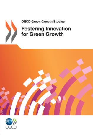 Cover image for the book OECD Green Growth Studies: Fostering Innovation For Green Growth