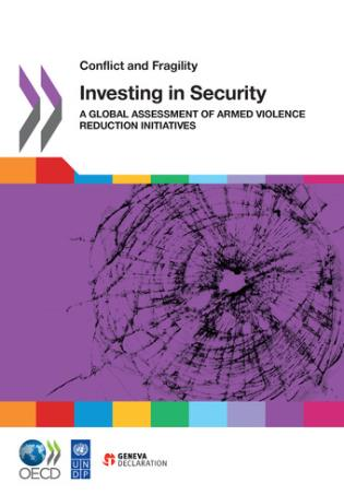 Cover image for the book Conflict And Fragility Investing In Security: A Global Assessment Of Armed Violence Reduction Initiatives