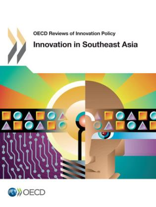Cover image for the book OECD Reviews Of Innovation Policy: Innovation In Southeast Asia