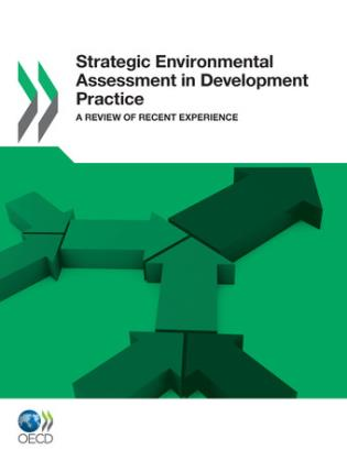 Cover image for the book Strategic Environmental Assessment In Development Practice: A Review Of Recent Experience