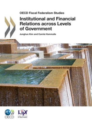 Cover image for the book OECD Fiscal Federalism Studies: Institutional And Financial Relations Across Levels Of Government