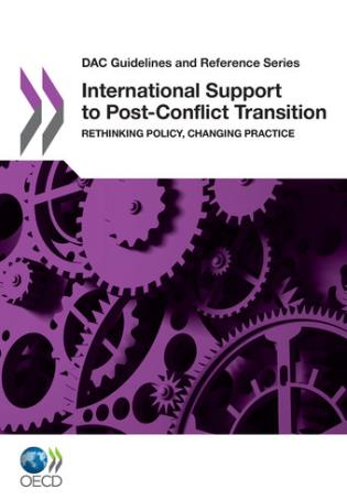 Cover image for the book DAC Guidelines And Reference Series International Support To Post-Conflict Transition: Rethinking Policy, Changing Practice