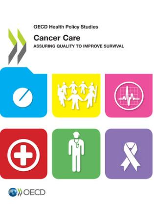 Cover image for the book Cancer Care - Assuring Quality To Improve Survival: OECD Health Policy Studies