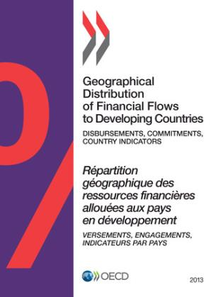 Cover image for the book Geographical Distribution Of Financial Flows To Developing Countries: 2013: Disbursements, Commitments, Country Indicators